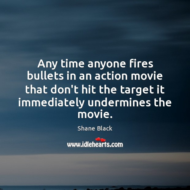 Image, Any time anyone fires bullets in an action movie that don't hit