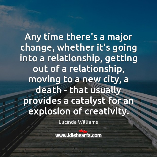 Any time there's a major change, whether it's going into a relationship, Image