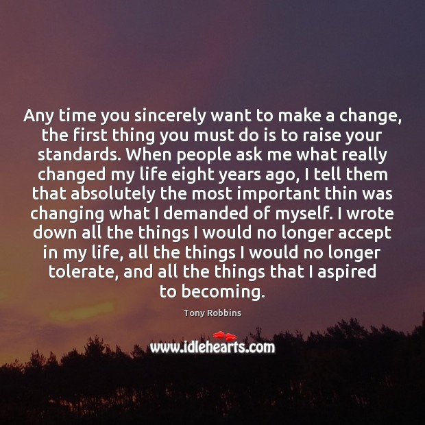 Image, Any time you sincerely want to make a change, the first thing