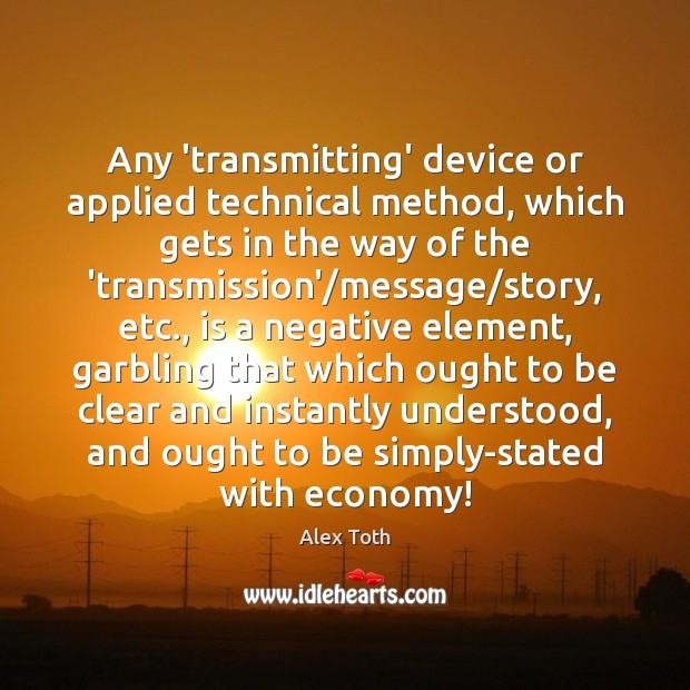 Image, Any 'transmitting' device or applied technical method, which gets in the way