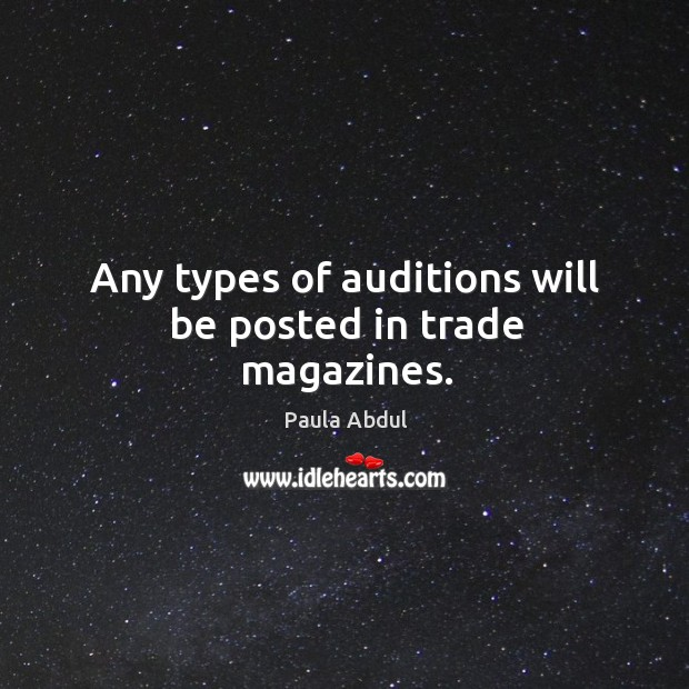 Image, Any types of auditions will be posted in trade magazines.