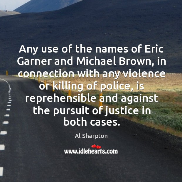 Any use of the names of Eric Garner and Michael Brown, in Al Sharpton Picture Quote