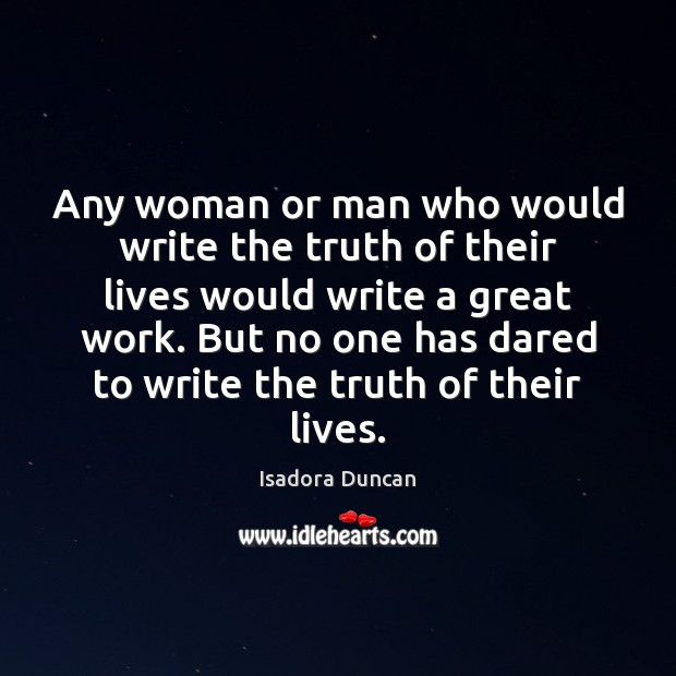 Image, Any woman or man who would write the truth of their lives