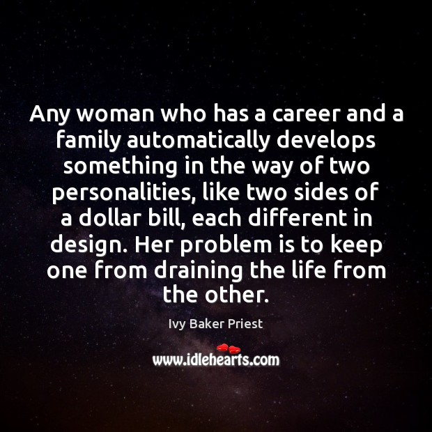 Any woman who has a career and a family automatically develops something Image
