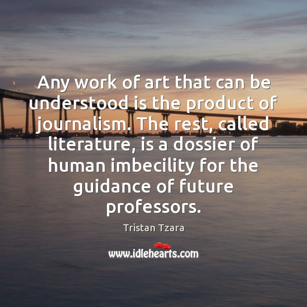 Any work of art that can be understood is the product of Image