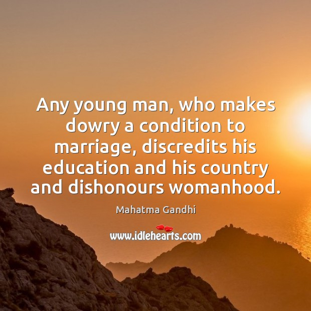 Image, Any young man, who makes dowry a condition to marriage, discredits his