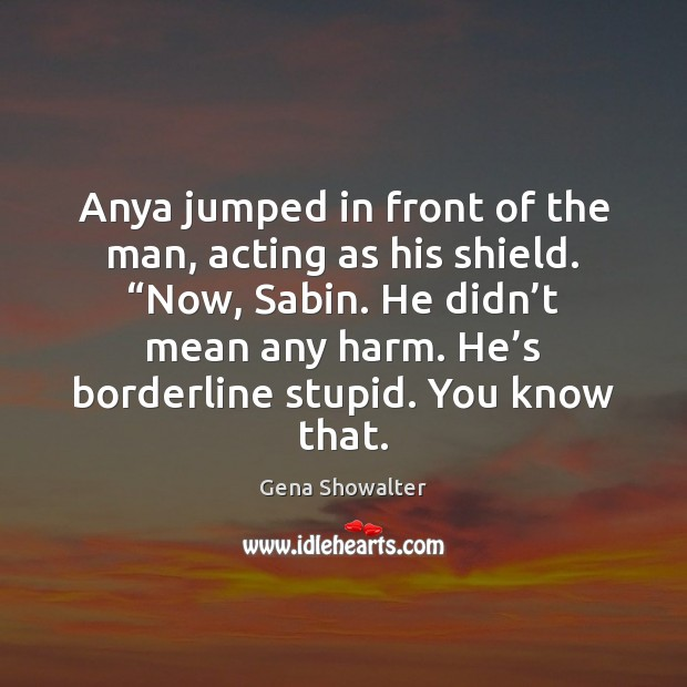 """Image, Anya jumped in front of the man, acting as his shield. """"Now,"""