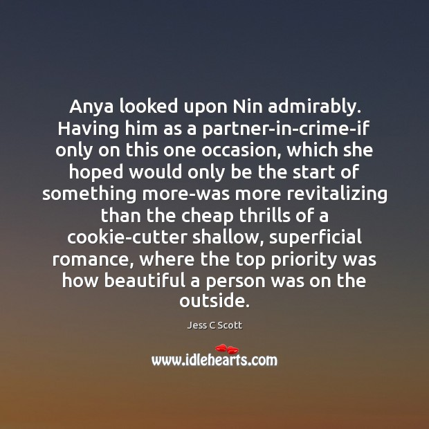 Image, Anya looked upon Nin admirably. Having him as a partner-in-crime-if only on