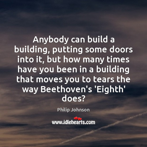 Anybody can build a building, putting some doors into it, but how Image