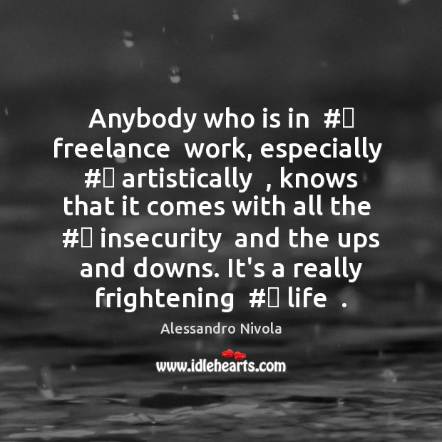 Image, Anybody who is in  #‎ freelance  work, especially  #‎ artistically  , knows that it comes