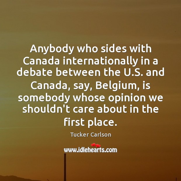 Image, Anybody who sides with Canada internationally in a debate between the U.