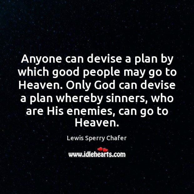 Anyone can devise a plan by which good people may go to Image