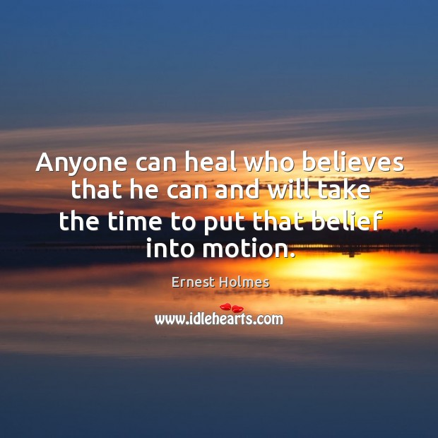 Image, Anyone can heal who believes that he can and will take the