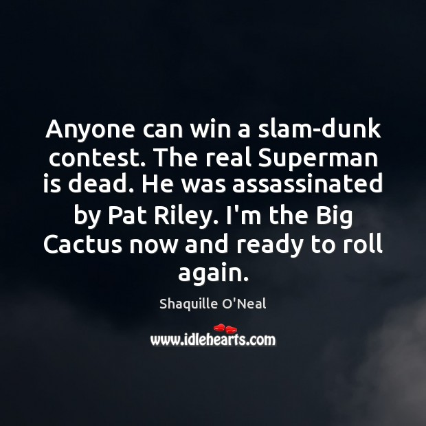 Image, Anyone can win a slam-dunk contest. The real Superman is dead. He