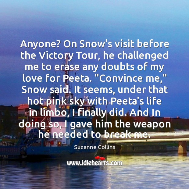 Anyone? On Snow's visit before the Victory Tour, he challenged me to Image