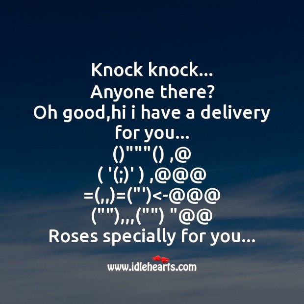Anyone there?    oh good,hi I have a delivery for you Image