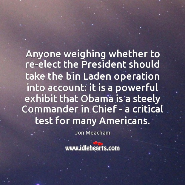 Anyone weighing whether to re-elect the President should take the bin Laden Image