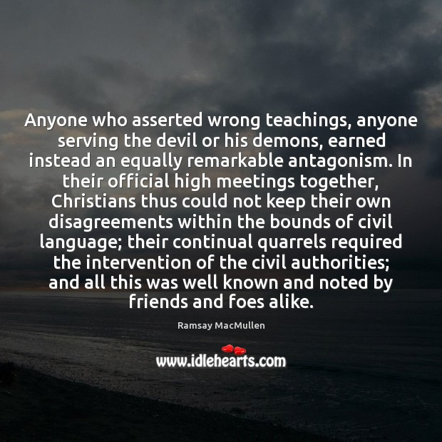 Anyone who asserted wrong teachings, anyone serving the devil or his demons, Ramsay MacMullen Picture Quote