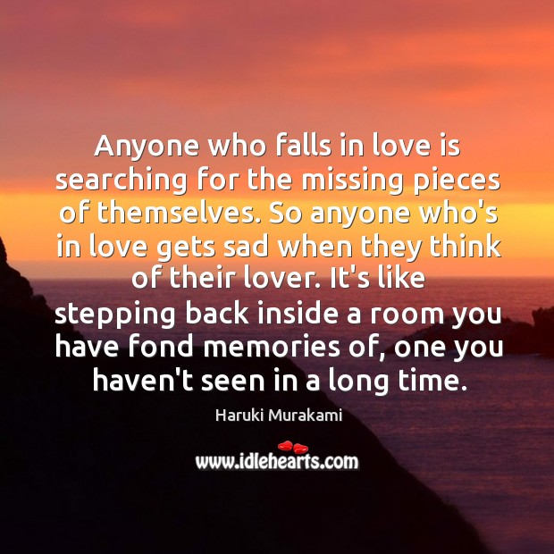 Image, Anyone who falls in love is searching for the missing pieces of