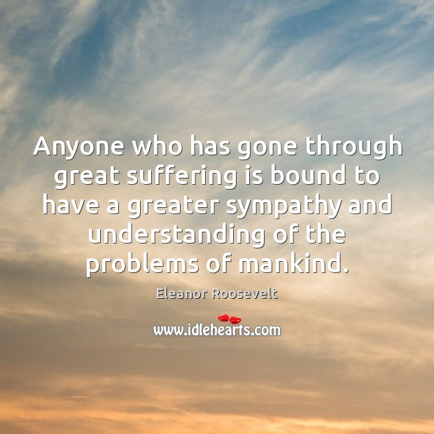 Image, Anyone who has gone through great suffering is bound to have a