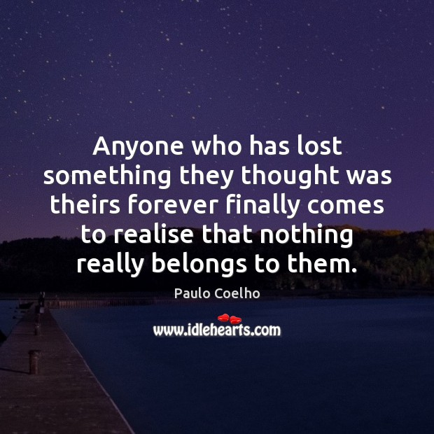 Image, Anyone who has lost something they thought was theirs forever finally comes