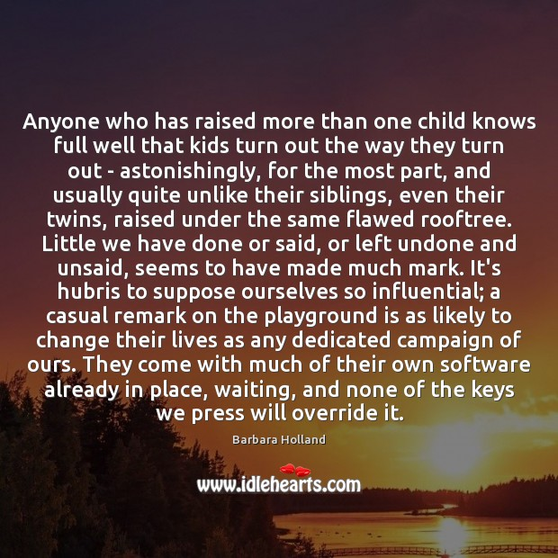 Anyone who has raised more than one child knows full well that Image