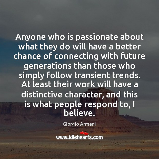 Anyone who is passionate about what they do will have a better Image