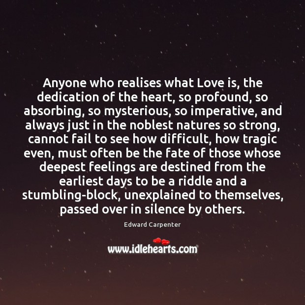 Anyone who realises what Love is, the dedication of the heart, so Image