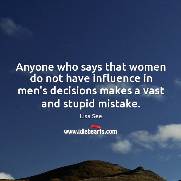 Anyone who says that women do not have influence in men's decisions Image