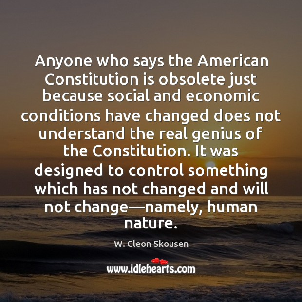 Image, Anyone who says the American Constitution is obsolete just because social and