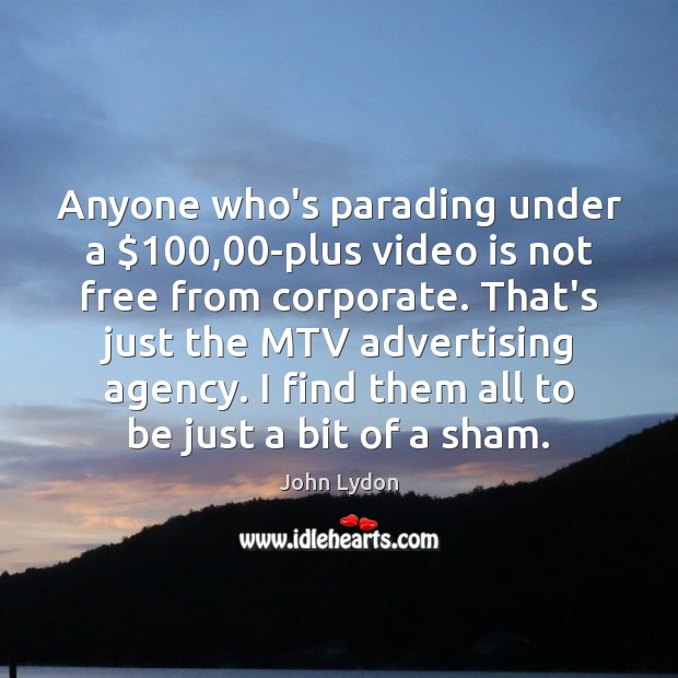 Image, Anyone who's parading under a $100,00-plus video is not free from corporate.