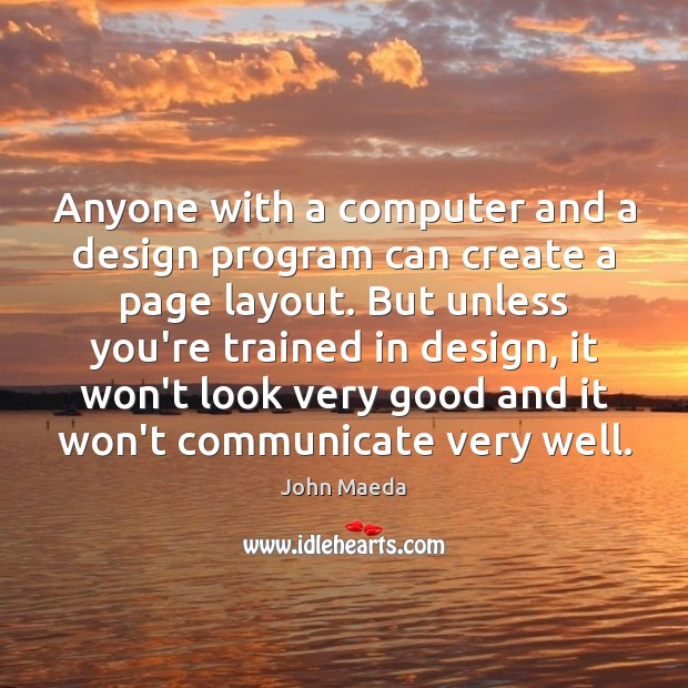 Anyone with a computer and a design program can create a page Image