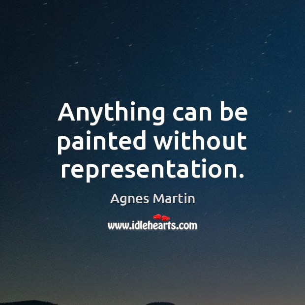 Anything can be painted without representation. Image