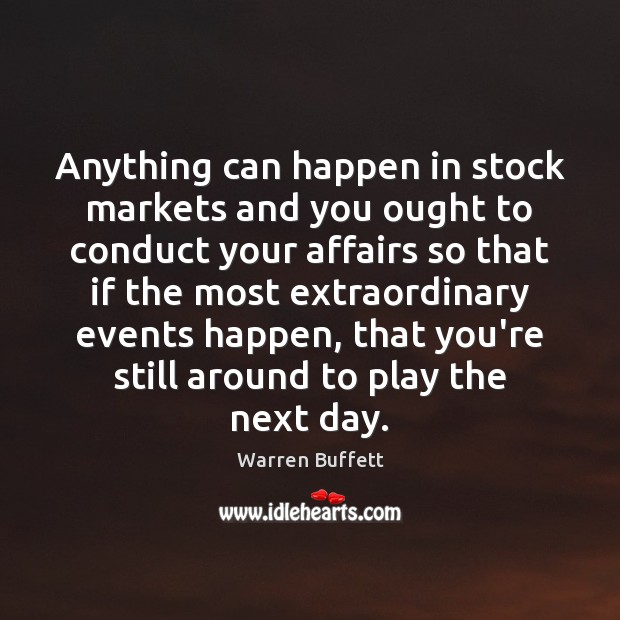 Anything can happen in stock markets and you ought to conduct your Image