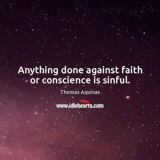 Anything done against faith or conscience is sinful. Image