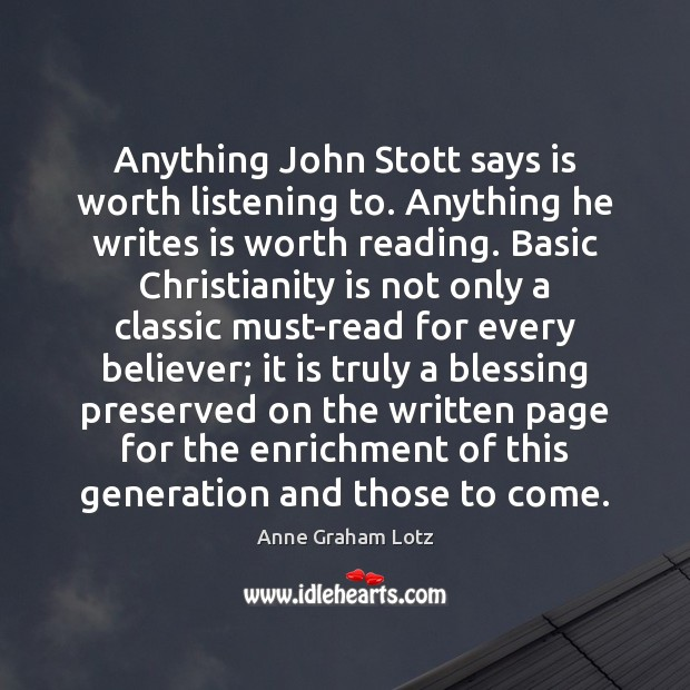 Anything John Stott says is worth listening to. Anything he writes is Image
