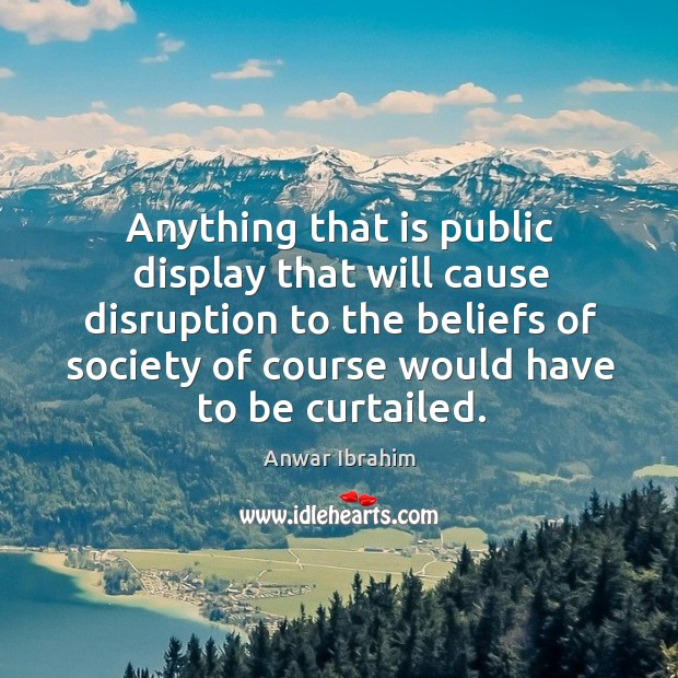 Image, Anything that is public display that will cause disruption to the beliefs