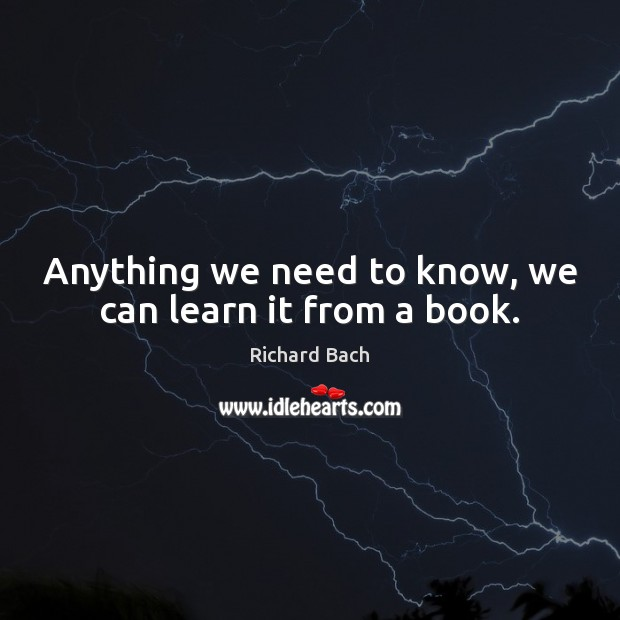 Image, Anything we need to know, we can learn it from a book.