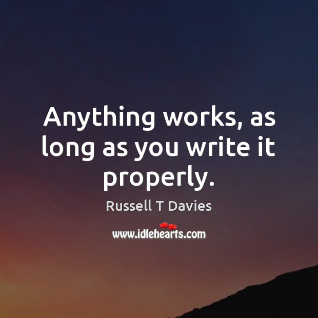 Anything works, as long as you write it properly. Image