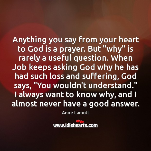 Image, Anything you say from your heart to God is a prayer. But ""