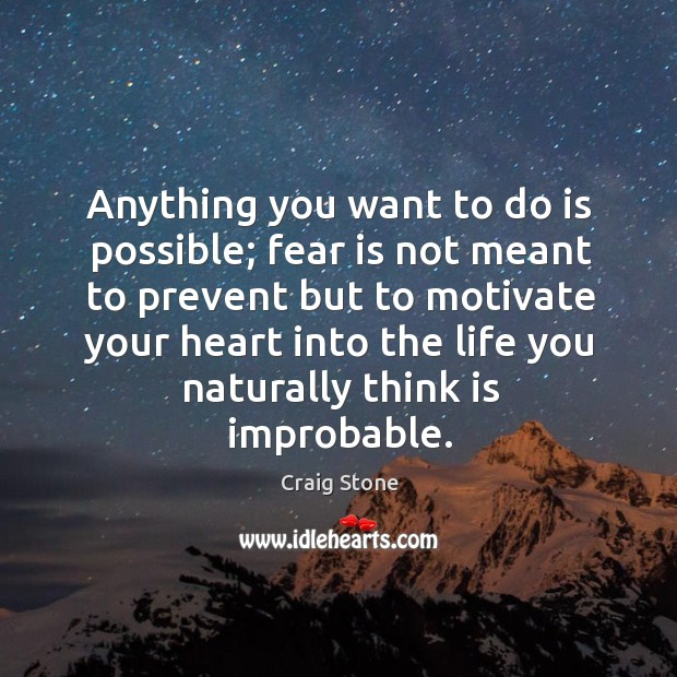 Anything you want to do is possible; fear is not meant to Image