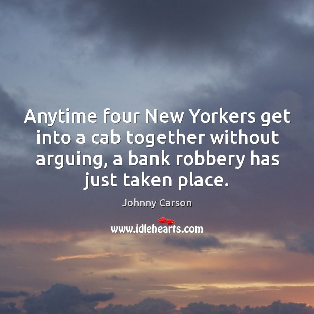 Image, Anytime four new yorkers get into a cab together without arguing, a bank robbery has just taken place.