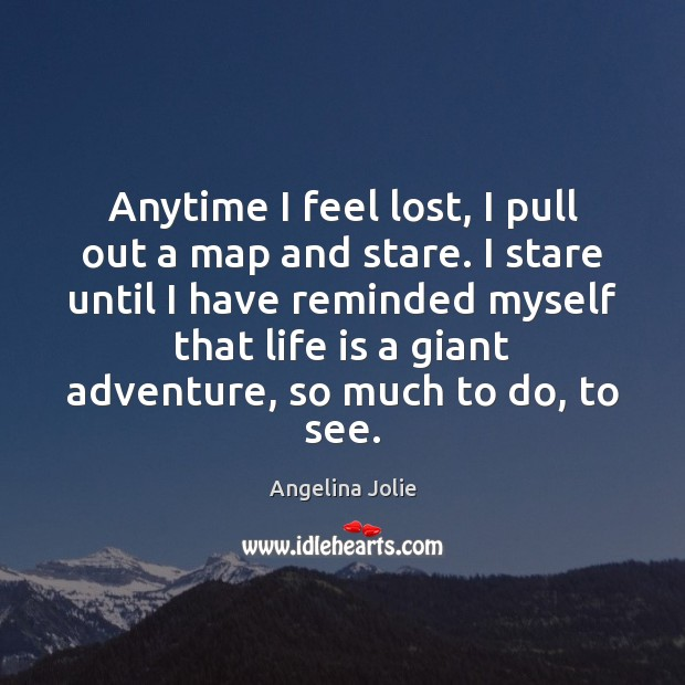 Anytime I feel lost, I pull out a map and stare. I Image