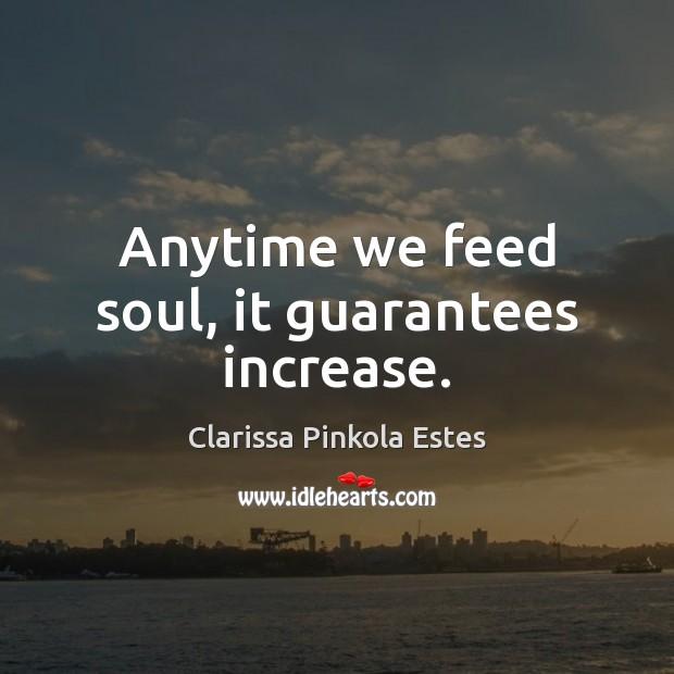 Anytime we feed soul, it guarantees increase. Image