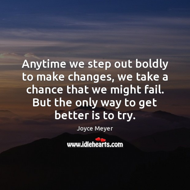 Image, Anytime we step out boldly to make changes, we take a chance
