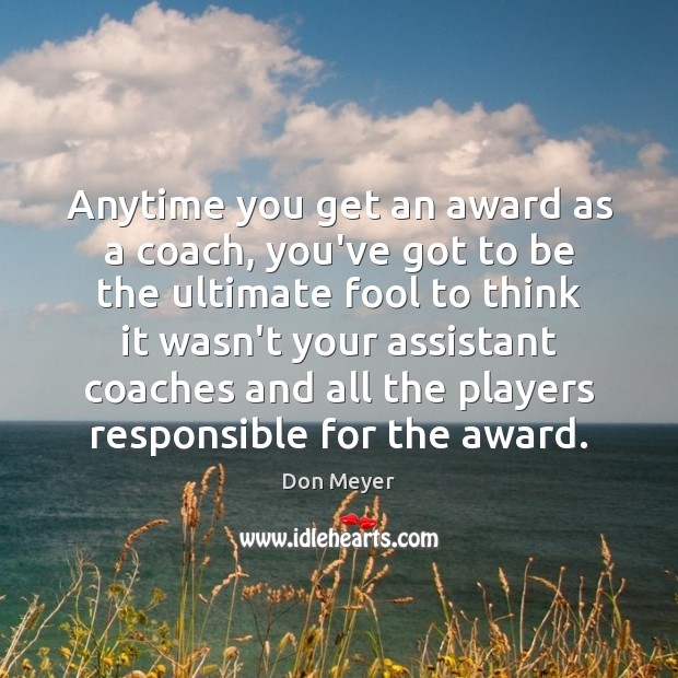 Image, Anytime you get an award as a coach, you've got to be