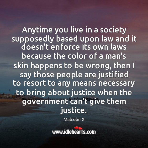 Image, Anytime you live in a society supposedly based upon law and it