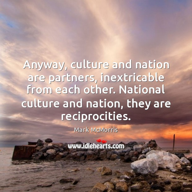 Anyway, culture and nation are partners, inextricable from each other. National culture Image