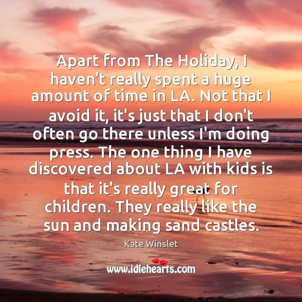 Apart from The Holiday, I haven't really spent a huge amount of Holiday Quotes Image