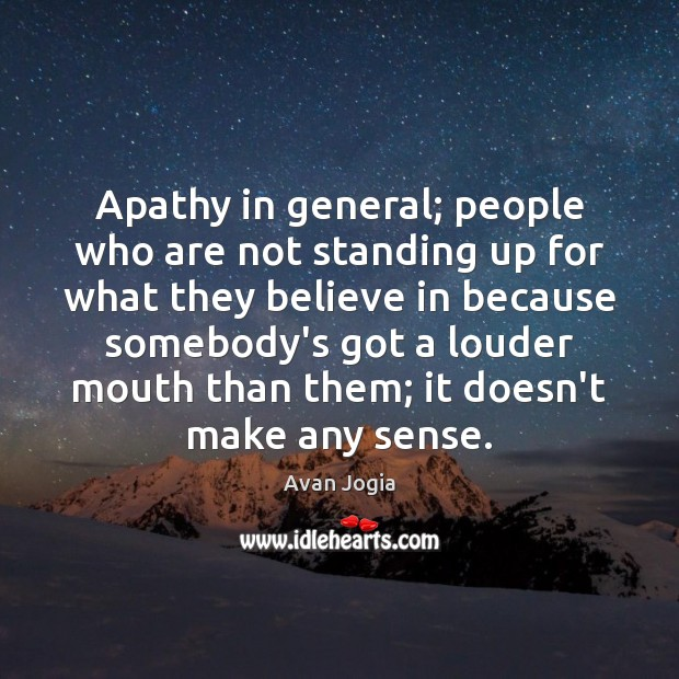 Apathy in general; people who are not standing up for what they Image
